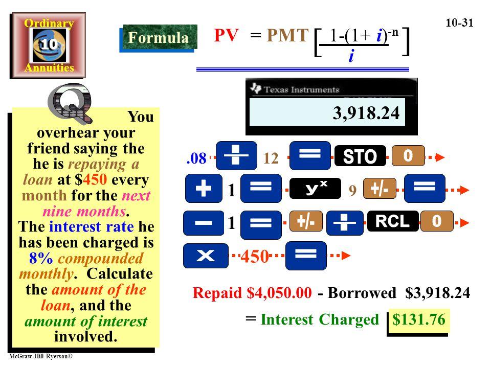 [ ] Q . = STO + = = y x +/- - = +/- . RCL X = i PV = PMT 1-(1+ i)-n